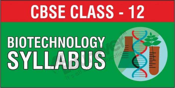 CBSE Class 12 Biotechnology Syllabus