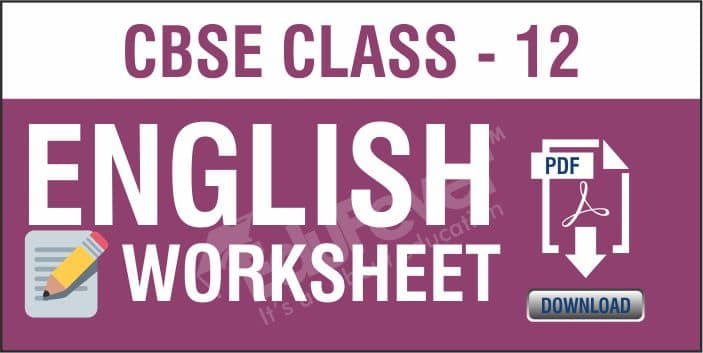 CBSE Class 12 English Worksheets