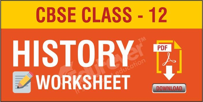 CBSE Class 12 History Worksheets