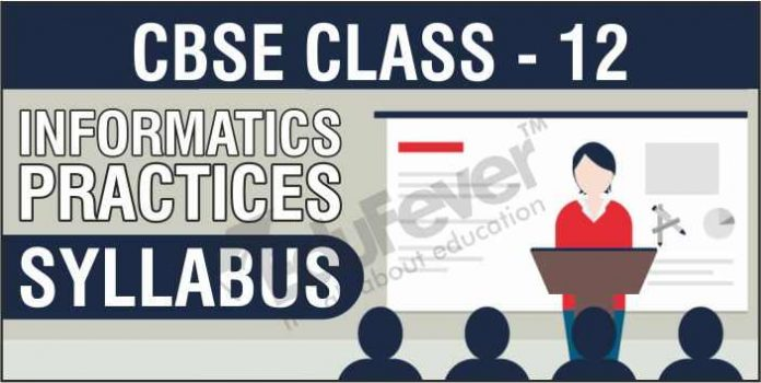 CBSE Class 12 Informatics Practices Syllabus