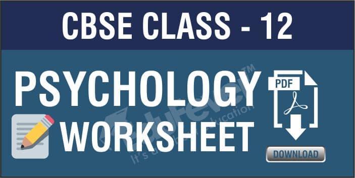 CBSE Class 12 Psychology Worksheets