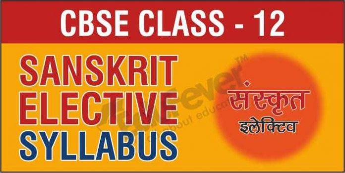 CBSE Class 12 Sanskrit Elective Syllabus