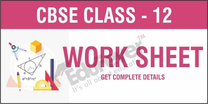 CBSE Class 12 Worksheets