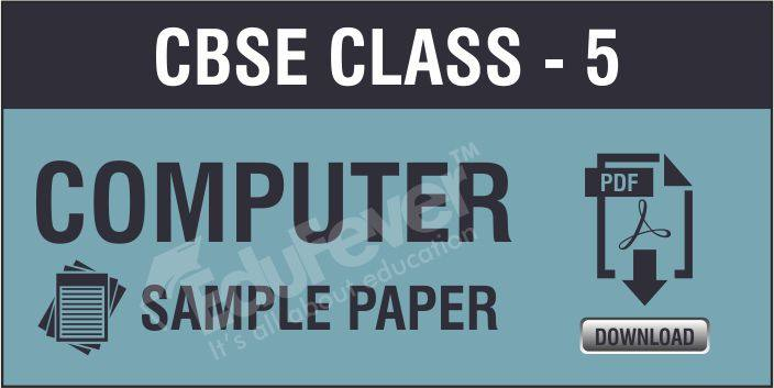 CBSE Class 5 Computer Sample Papers