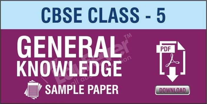 CBSE Class 5 GK Sample Papers