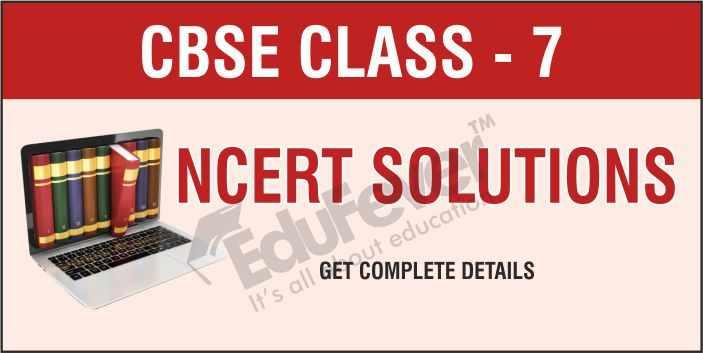 CBSE Class 7 NCERT Solutions