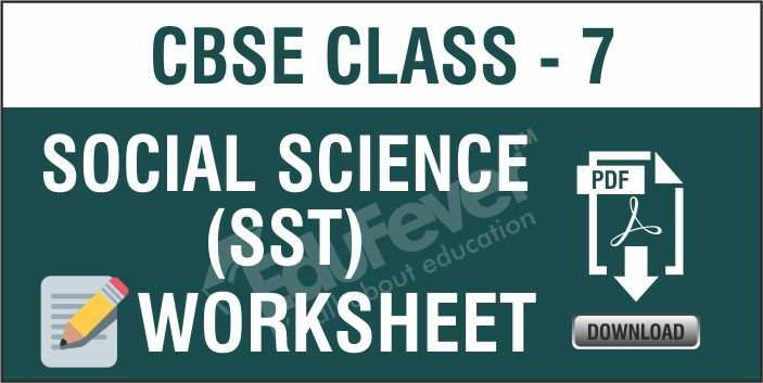 CBSE Class 7 Social Science Worksheets