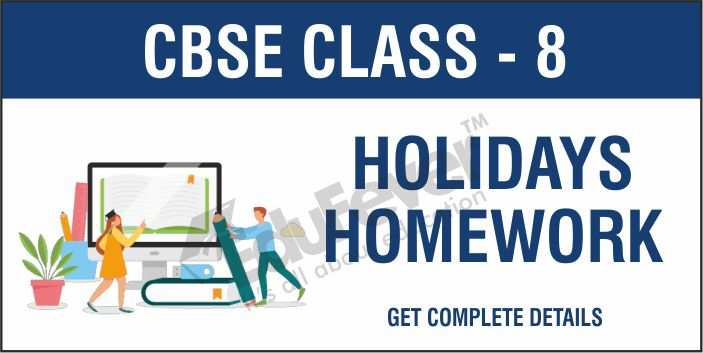 CBSE Class 8 Holiday Homework