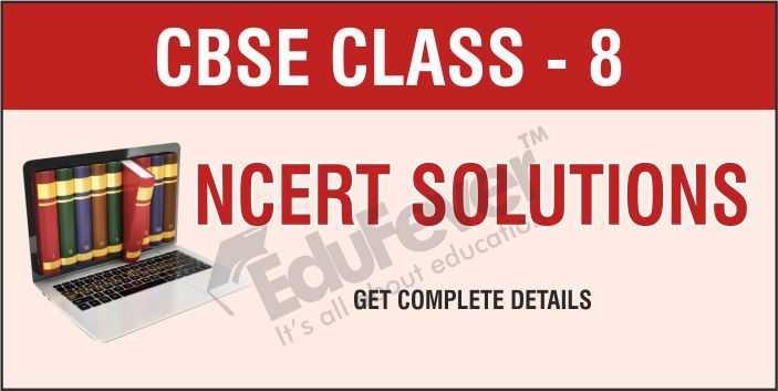 CBSE Class 8 NCERT Solutions