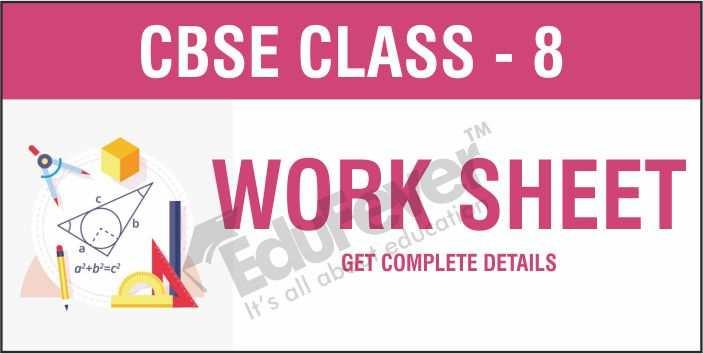 CBSE Class 8 Worksheets