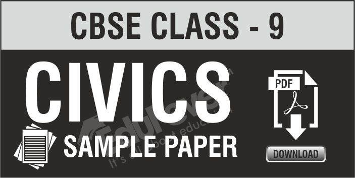 CBSE Class 9 Civics Sample Paper