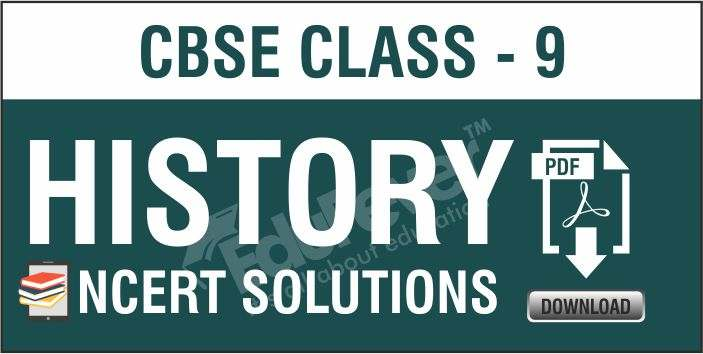 CBSE Class 9 History NCERT Solutions