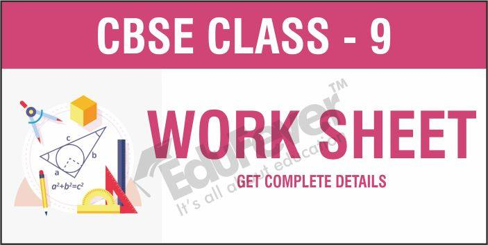 CBSE Class 9 Worksheets
