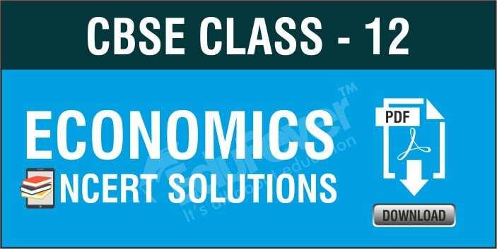 Class 12 Economics NCERT Solutions
