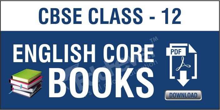 Class 12 English Core NCERT Book