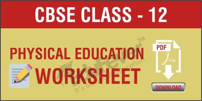 Class 12 Physical Education Worksheets