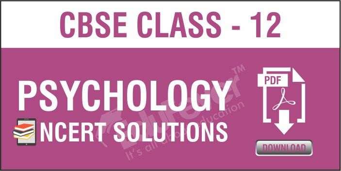 Class 12 Psychology NCERT Solutions