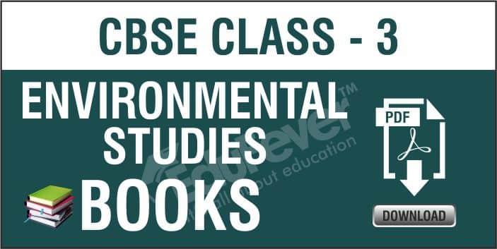 Class 3 Environmental Studies NCERT Book, CBSE Class 3 EVS NCERT Books