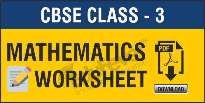 Download CBSE Class 3 Maths Worksheets 2020-21 Session In PDF