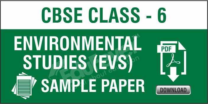Class 6 Environmental Studies Sample Paper
