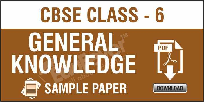 Class 6 General Knowledge Sample Paper