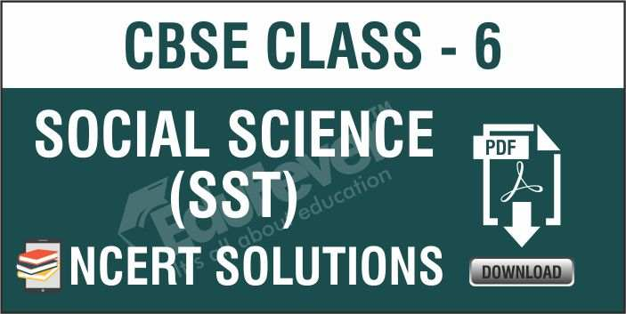 Class 6 Social Science NCERT Solutions
