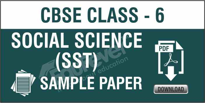 Class 6 Social Science Sample Paper