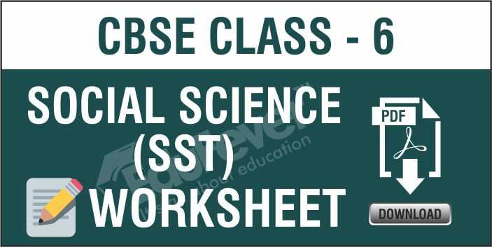 Class 6 Social Science Worksheets