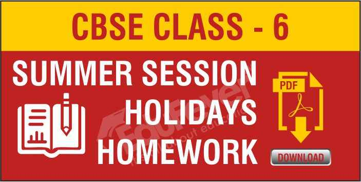 Class 6 Summer Session Holiday Homework
