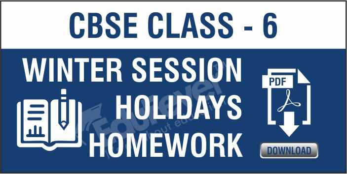 Class 6 Winter Session Holiday Homework