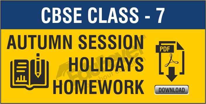Class 7 Autumn Season Holiday Homework