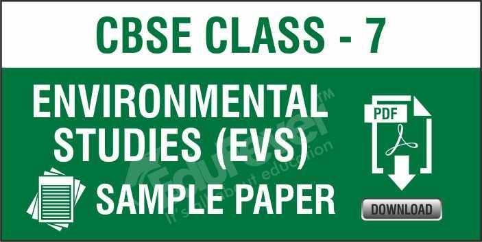 Class 7 Environmental Studies EVS-Sample Paper