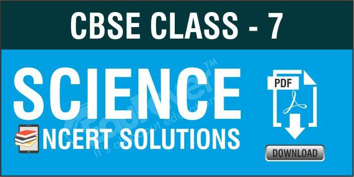 Class 7 Science NCERT Solutions