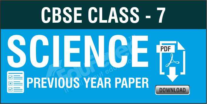 Class 7 Science Previous Year Papers