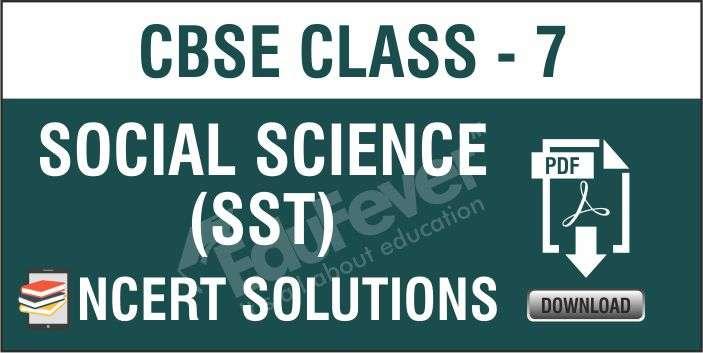 Class 7 Social Science-NCERT Solutions