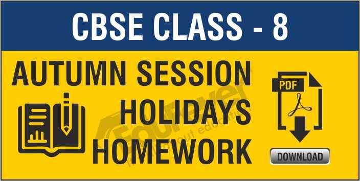 Class 8 Autumn Season Holiday Homework