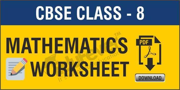 Class 8 Maths Worksheets