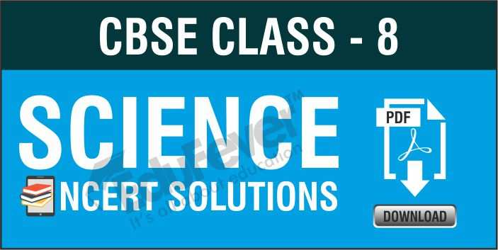 Class 8 Science NCERT Solutions