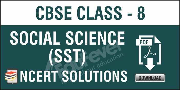 Class 8 Social Science NCERT Solutions