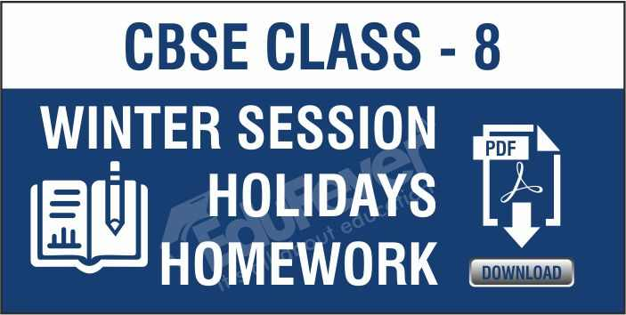 Class 8 Winter Season Holiday Homework