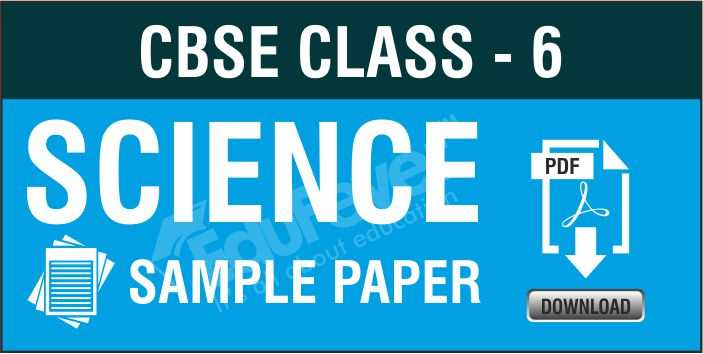Class 6 Science Sample Paper