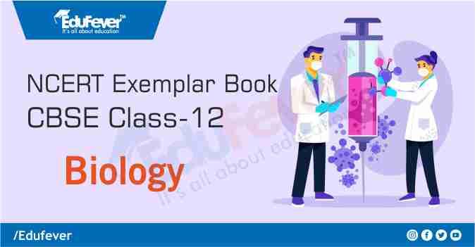 CBSE Class 12 Biology Exemplar Book & Solutions