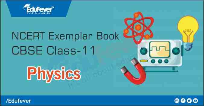 CBSE Class 11 Physics Exemplar Book & Solutions
