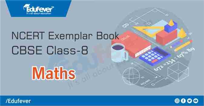 CBSE Class 8 Maths Exemplar Book and Solutions