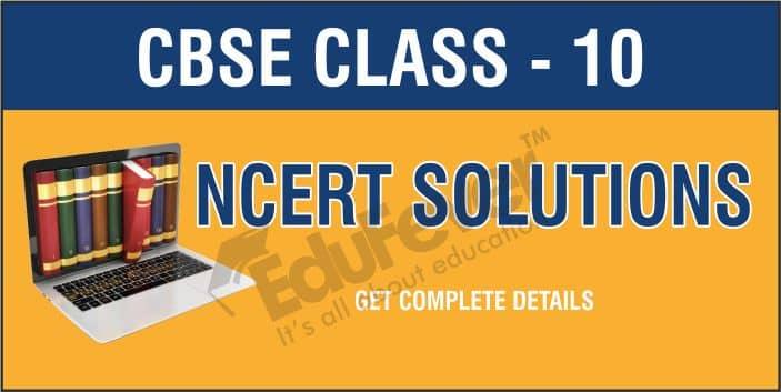 CBSE Class 10 NCERT Solution
