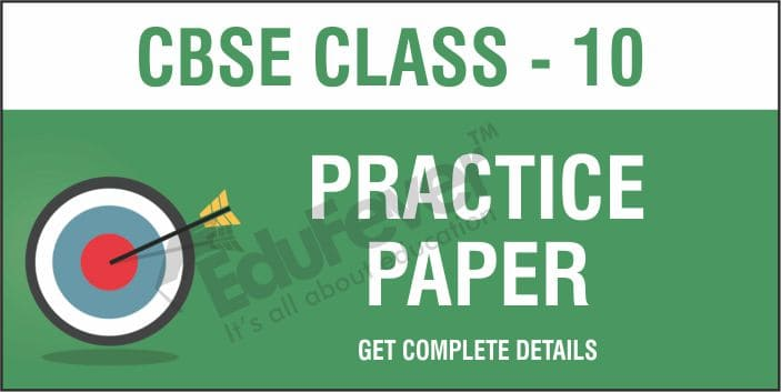 CBSE Class 10 Practice Paper