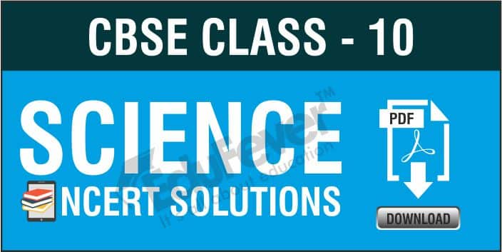Class 10 Science NCERT Solution
