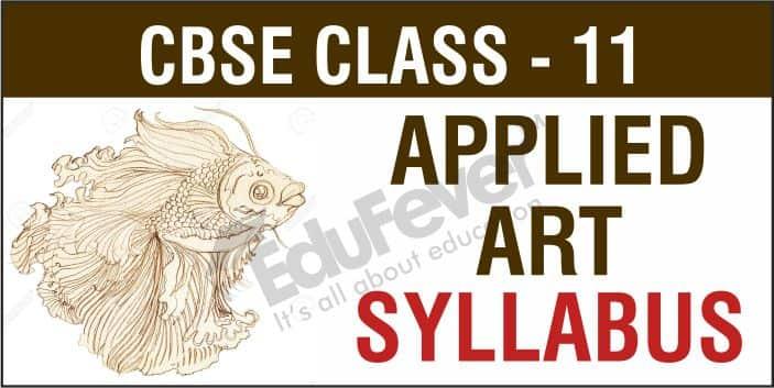 CBSE Class 11 Applied Arts Syllabus 1