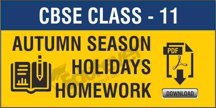 CBSE Class 11 Autumn Season Holiday Homework