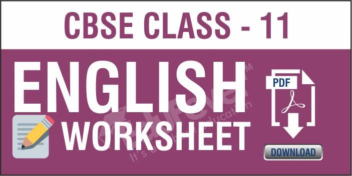 Class 11 English Worksheets